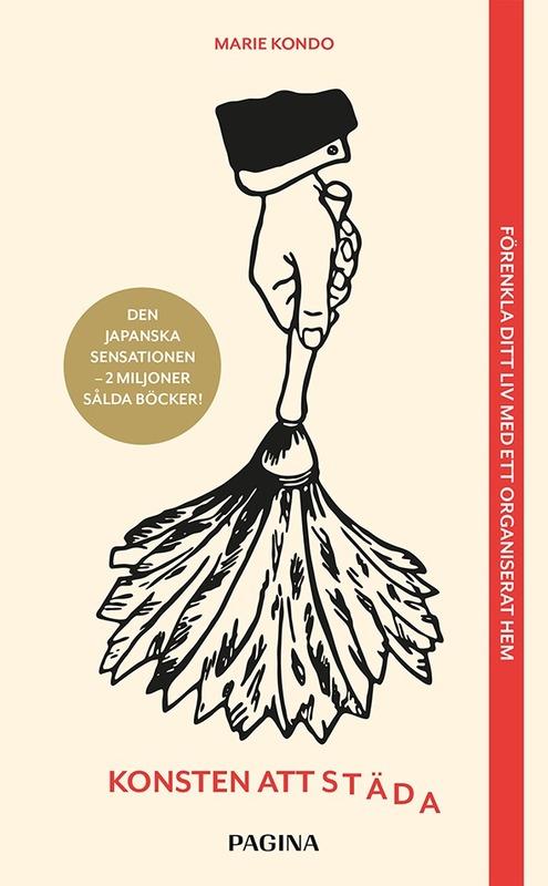 Bokomslag för Konsten att städa : förändra ditt liv med ett organiserat hem